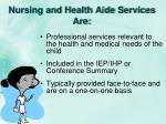 nursing and health aide services are