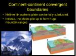 continent continent convergent boundaries