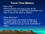travel time matters