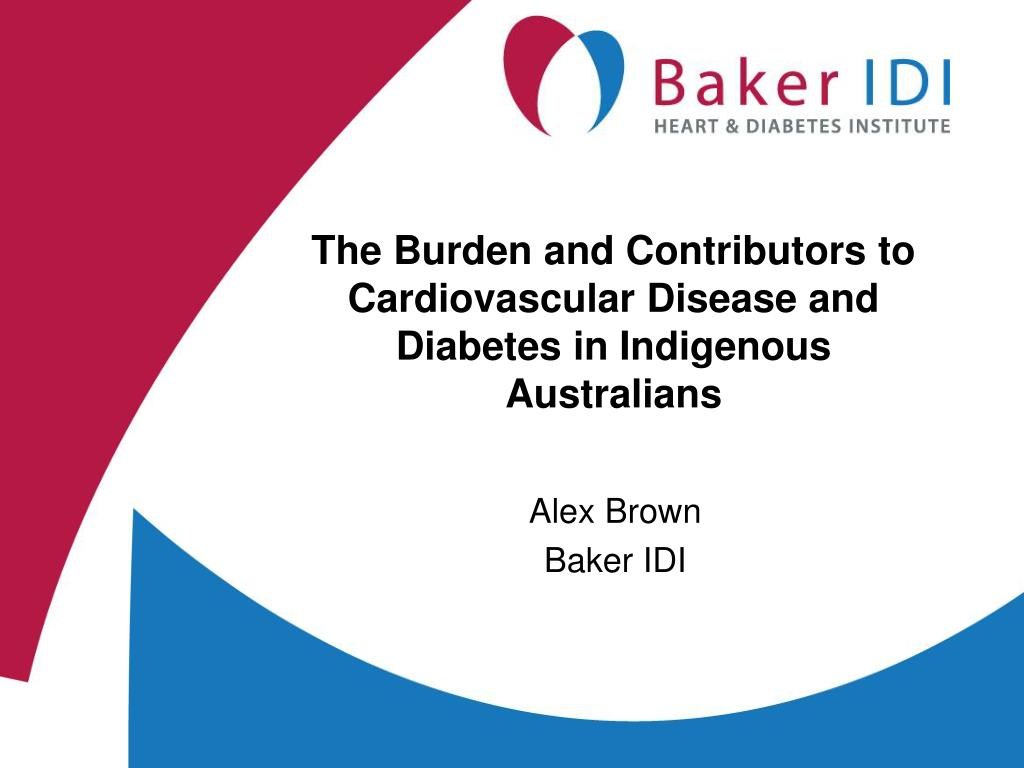 the burden and contributors to cardiovascular disease and diabetes in indigenous australians l.