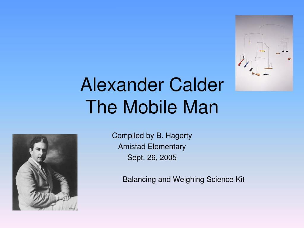 alexander calder the mobile man l.