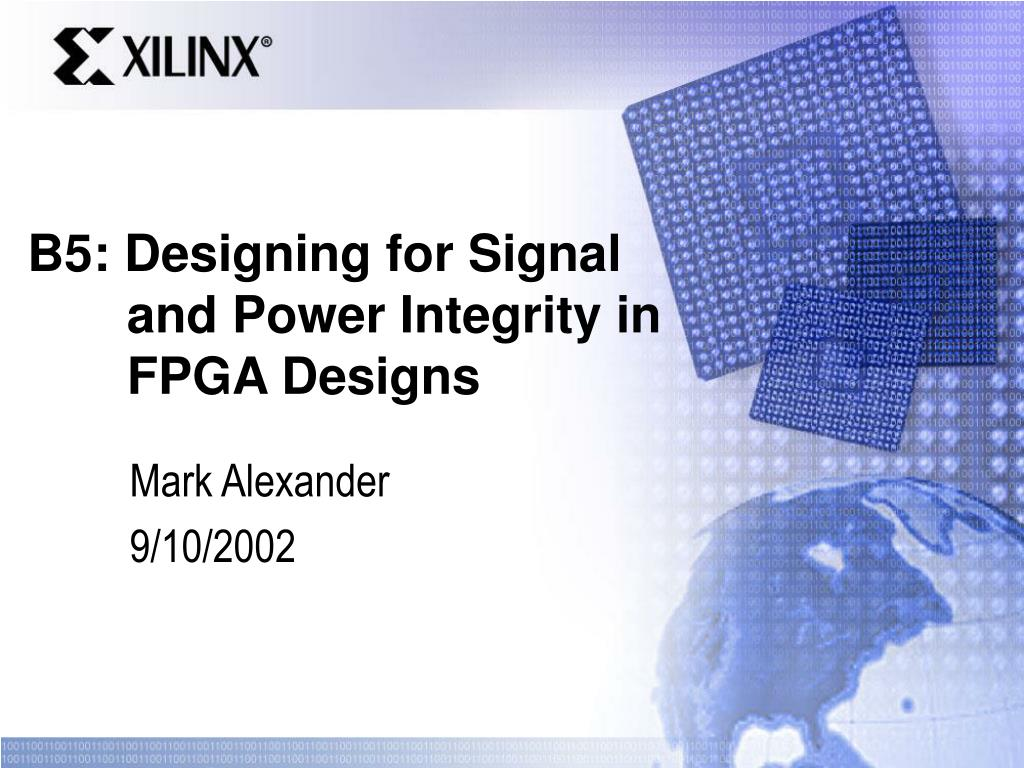 b5 designing for signal and power integrity in fpga designs l.
