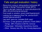 falls and gait evaluation history