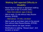 walking self reported difficulty or disability