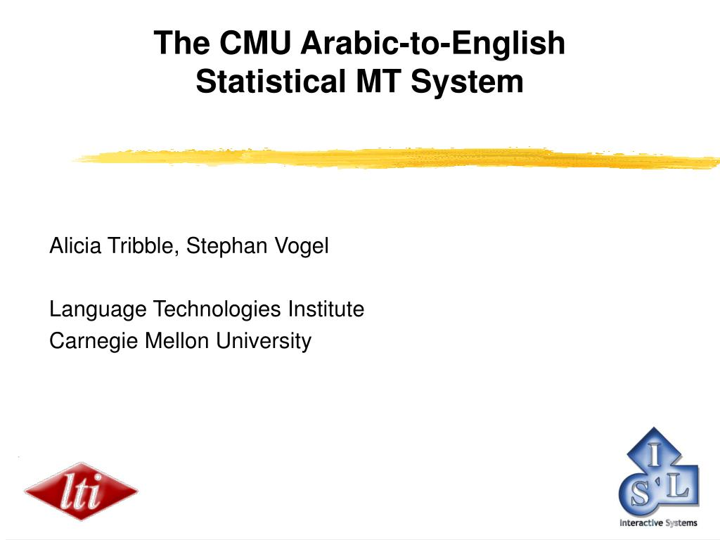 the cmu arabic to english statistical mt system l.