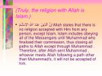 truly the religion with allah is islam
