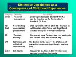distinctive capabilities as a consequence of childhood experiences