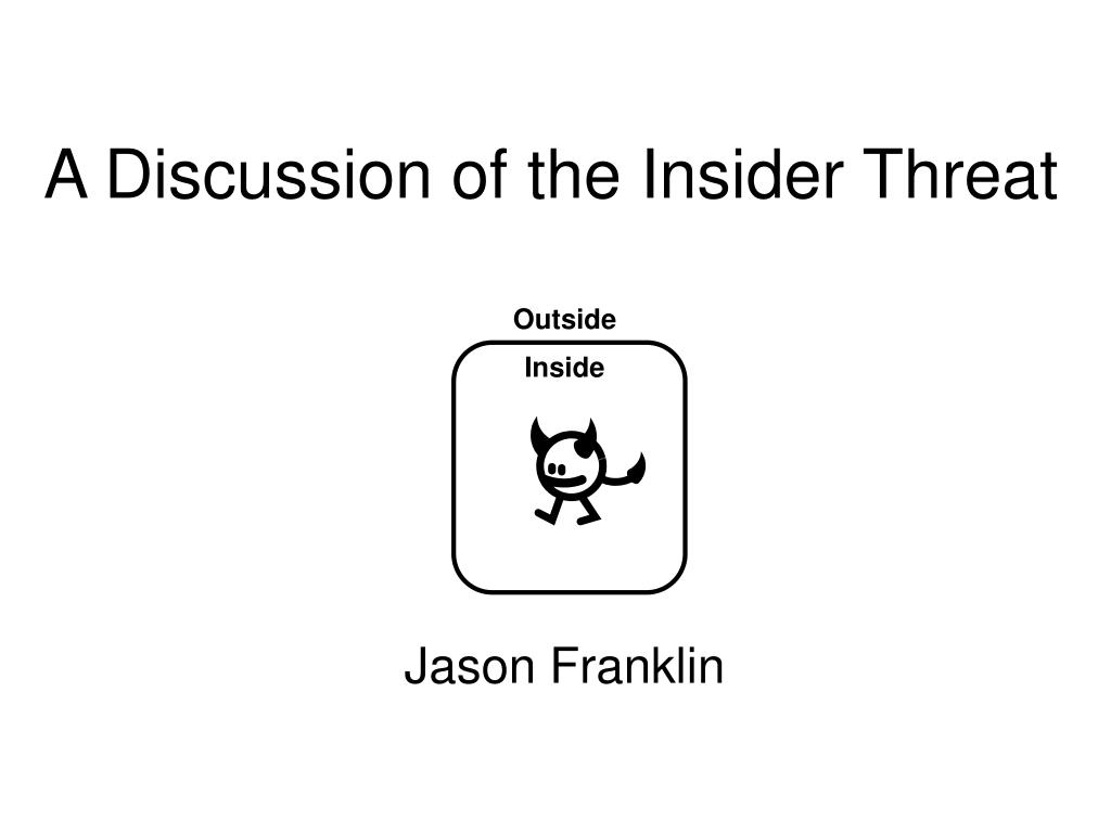 a discussion of the insider threat l.