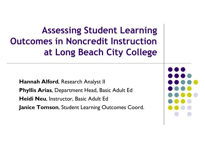 assessing student learning outcomes in noncredit instruction at long beach city college n.
