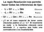 la regla resoluci n nos permite hacer todas las inferencias de tipo