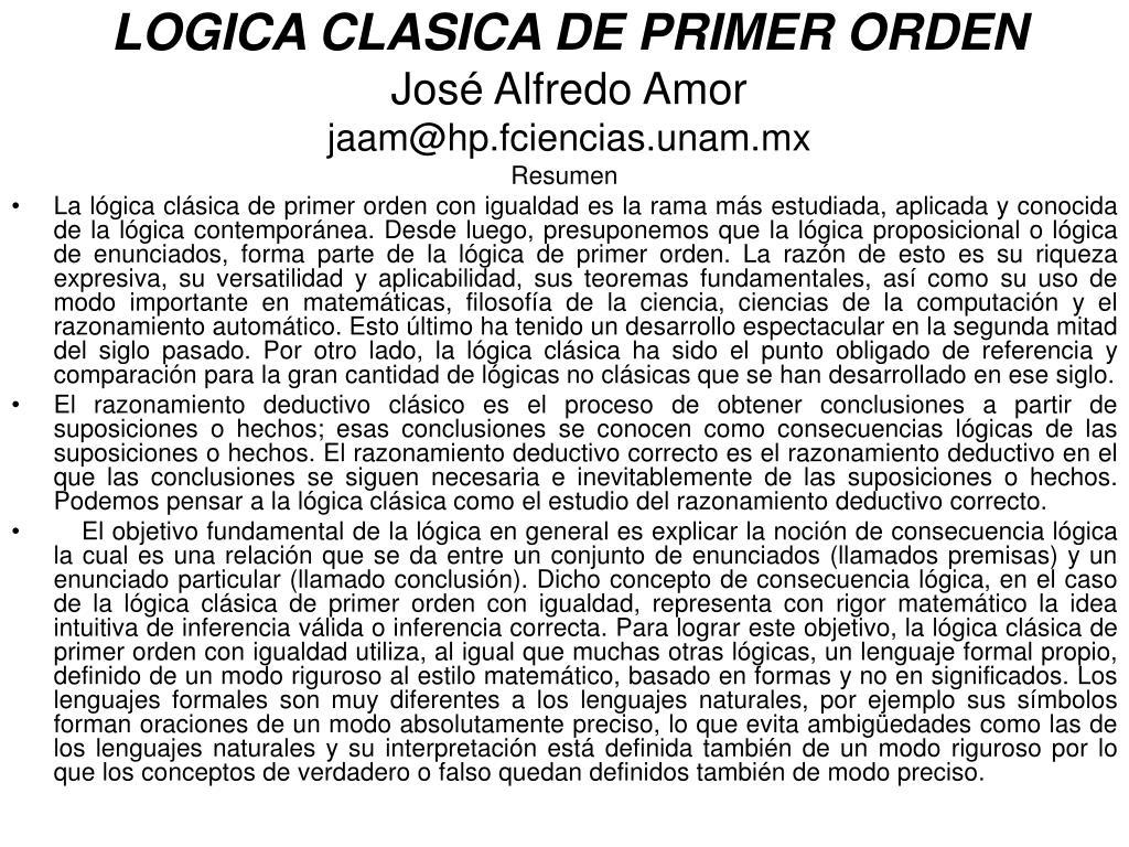 logica clasica de primer orden jos alfredo amor jaam @hp fciencias unam mx l.