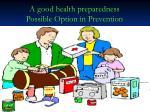 a good health preparedness possible option in prevention