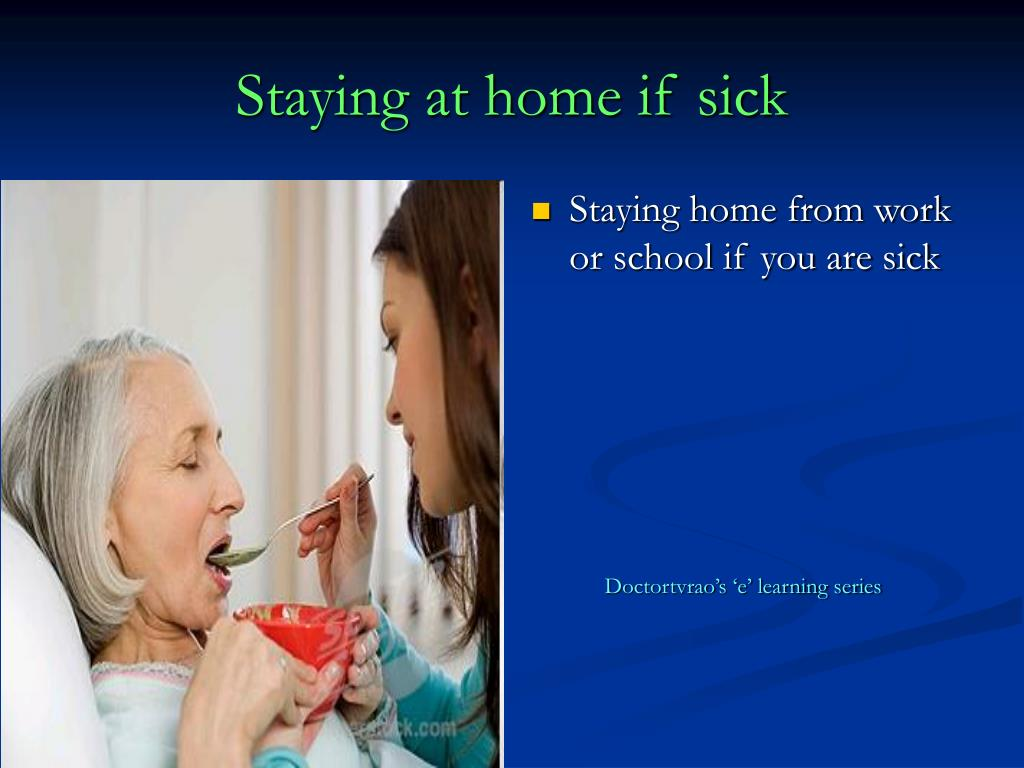 Staying at home if sick