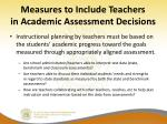 measures to include teachers in academic assessment decisions