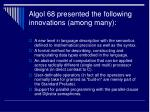 algol 68 presented the following innovations among many