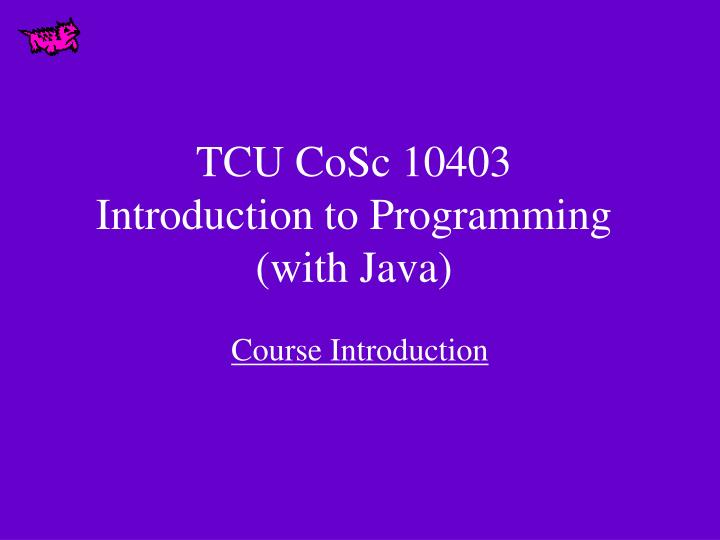 tcu cosc 10403 introduction to programming with java n.