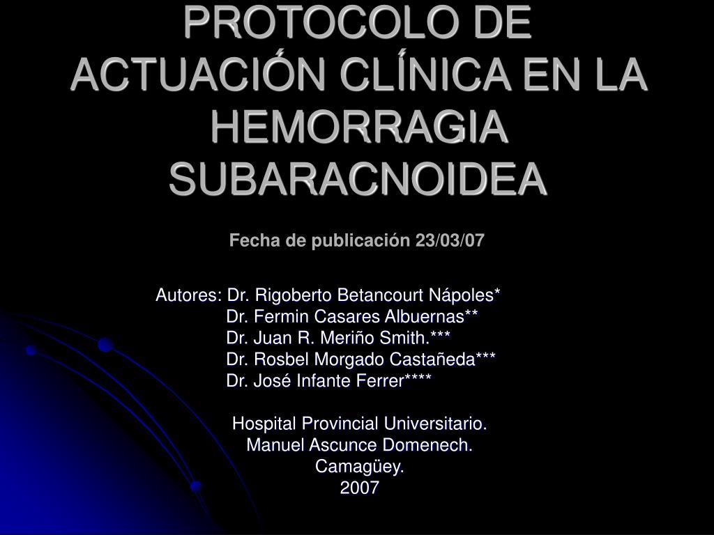 protocolo de actuaci n cl nica en la hemorragia subaracnoidea fecha de publicaci n 23 03 07 l.