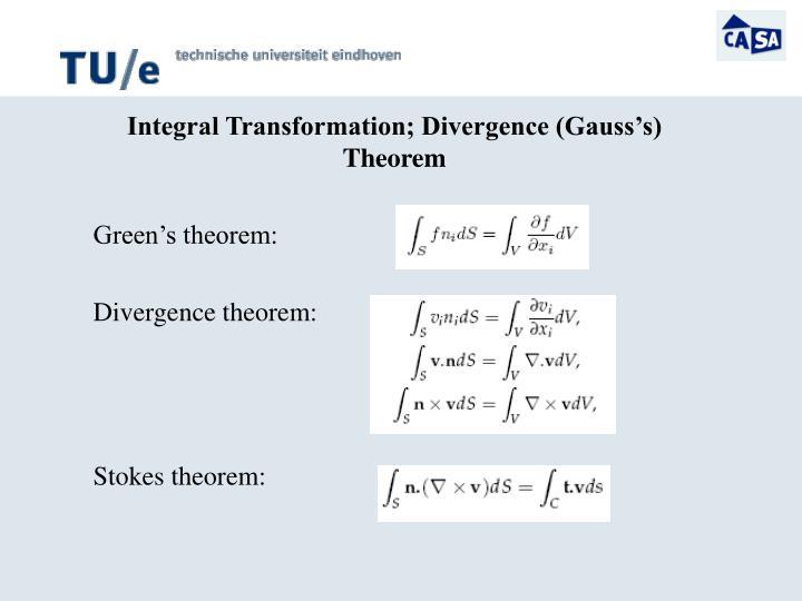 Integral transformation divergence gauss s theorem green s theorem