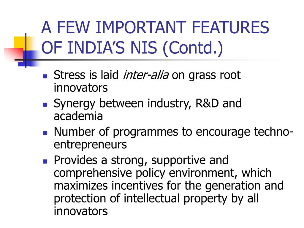 A FEW IMPORTANT FEATURES OF INDIA'S NIS (Contd.)