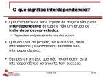 o que significa interdepend ncia