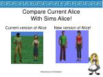 compare current alice with sims alice