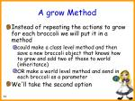 a grow method