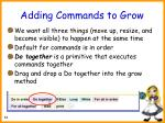 adding commands to grow