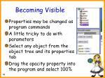 becoming visible