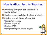 how is alice used in teaching