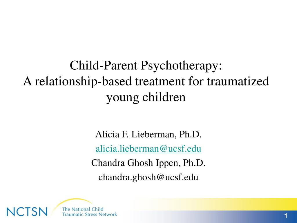 child parent psychotherapy a relationship based treatment for traumatized young children l.