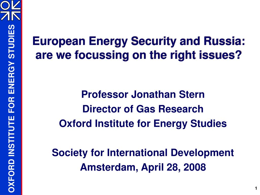 european energy security and russia are we focussing on the right issues l.