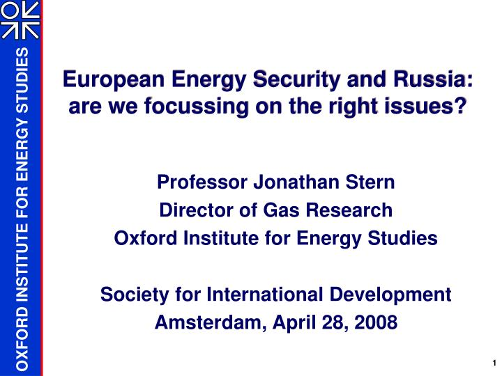 european energy security and russia are we focussing on the right issues n.