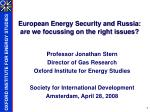 european energy security and russia are we focussing on the right issues
