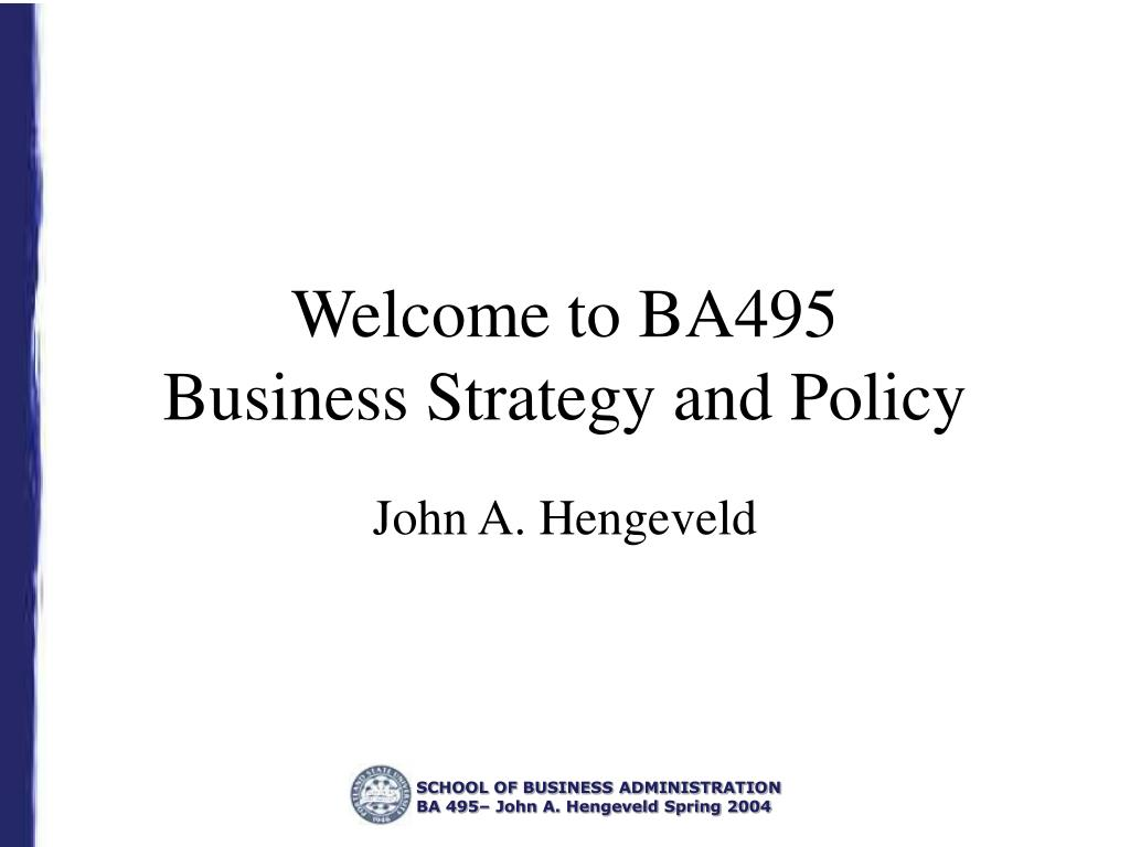 welcome to ba495 business strategy and policy l.