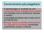 construtivismo p s piagetiano
