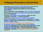 pedagogia renovada ou escola nova