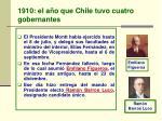 1910 el a o que chile tuvo cuatro gobernantes