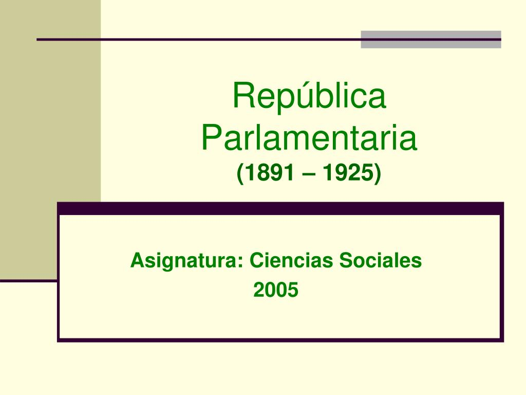 rep blica parlamentaria 1891 1925 l.