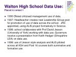 walton high school data use placed in context 1