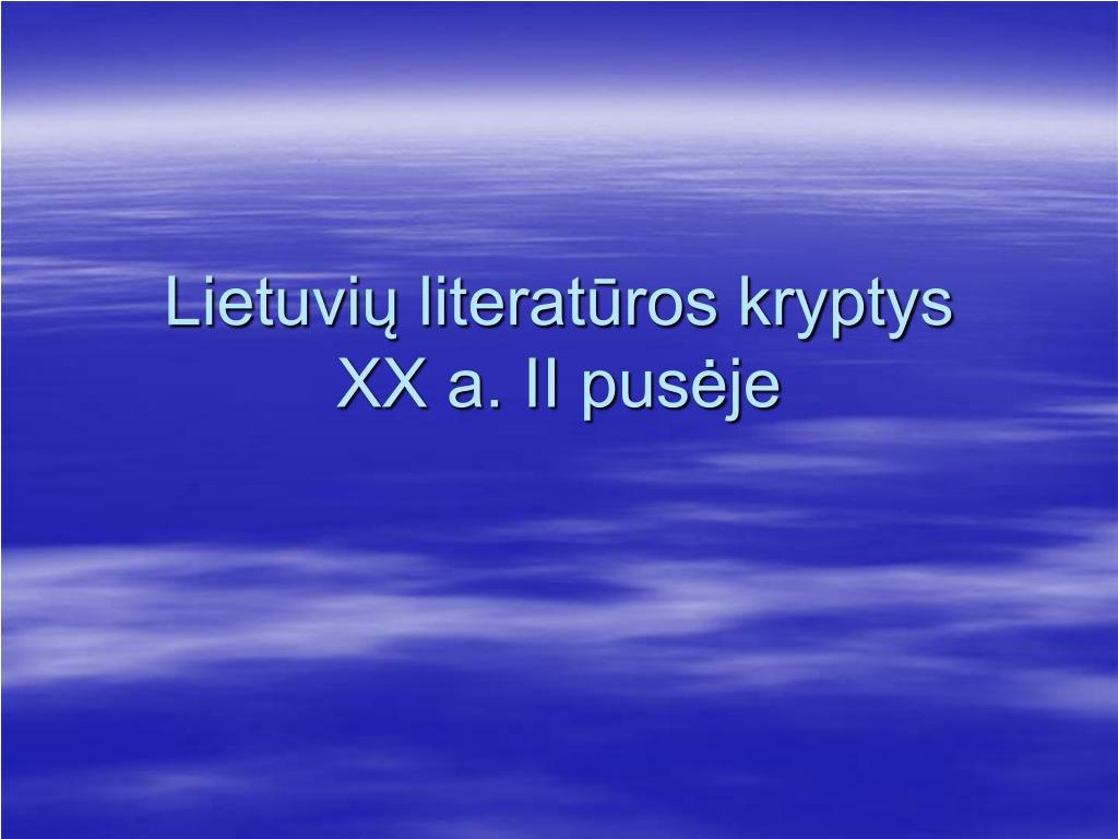 lietuvi literat ros kryptys xx a ii pus je l.