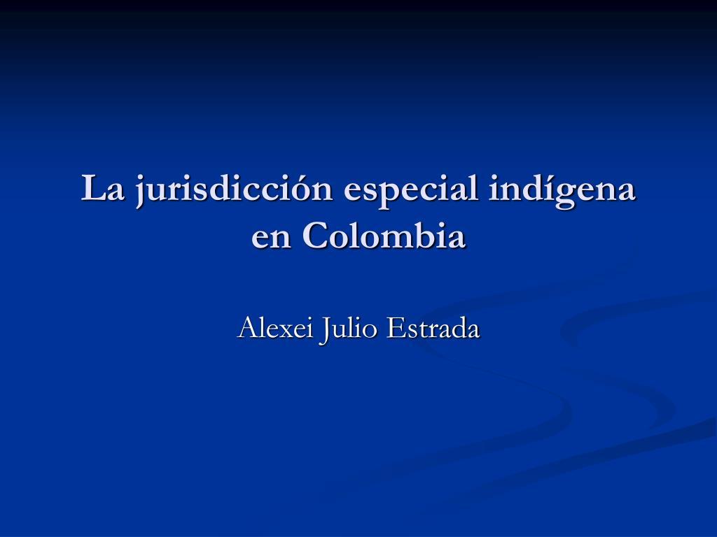 la jurisdicci n especial ind gena en colombia l.