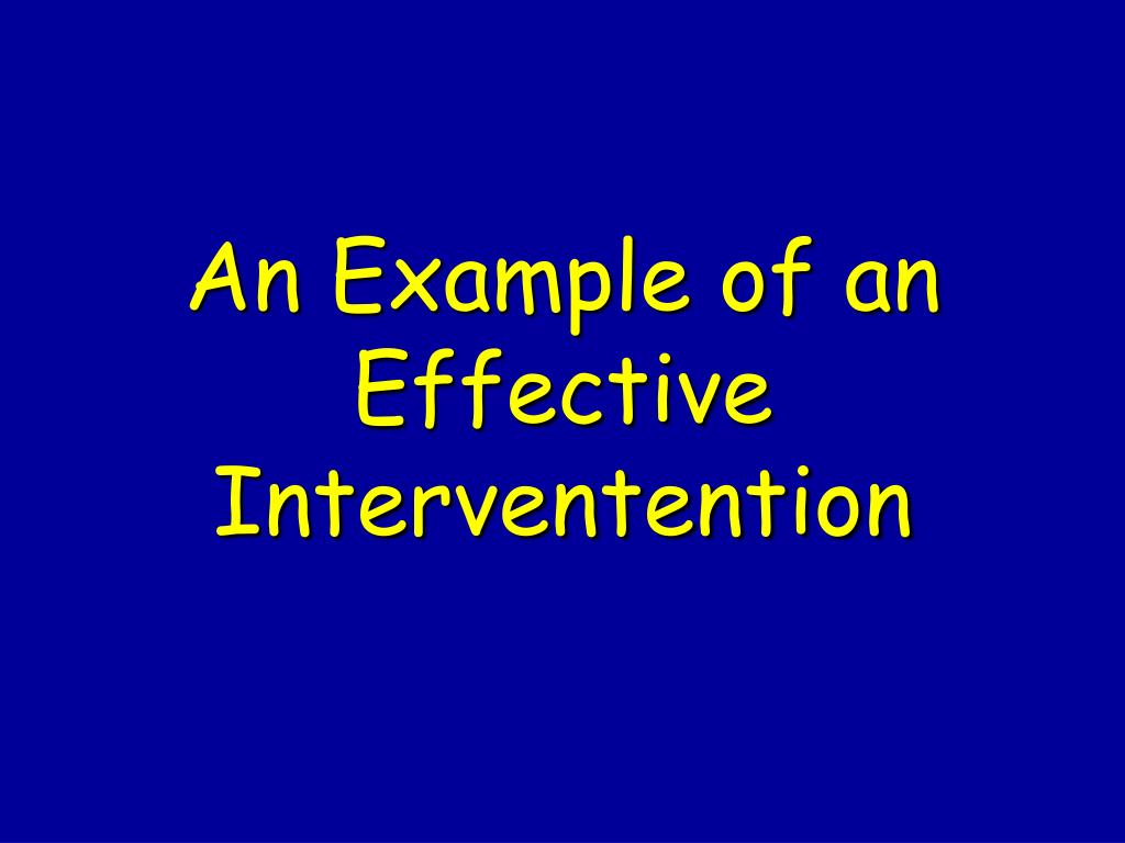 An Example of an Effective Interventention