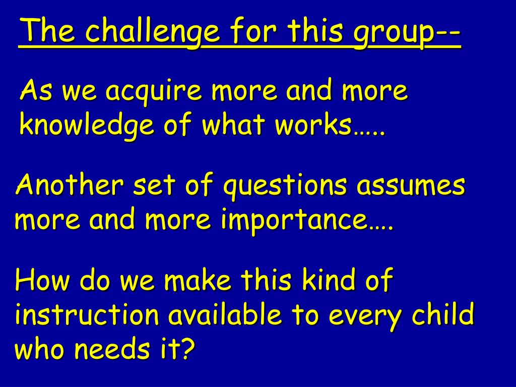 The challenge for this group--