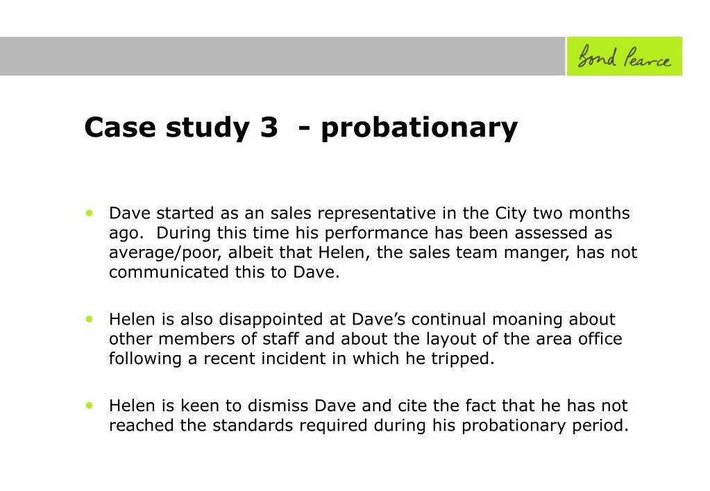 Case study 3  - probationary