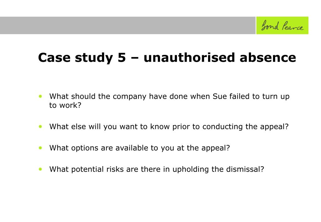 Case study 5 – unauthorised absence