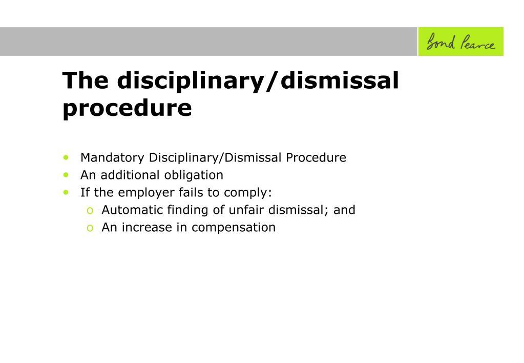 The disciplinary/dismissal procedure