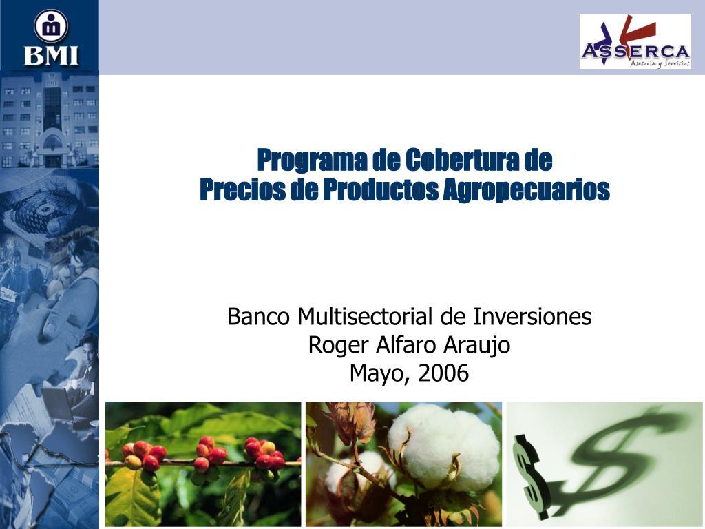 programa de cobertura de precios de productos agropecuarios l.