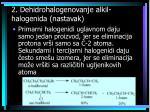 2 dehidrohalogenovanje alkil halogenida nastavak