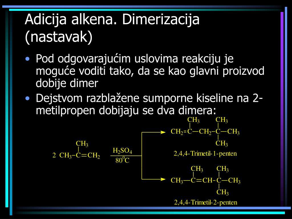 Adicija alkena. Dimerizacija