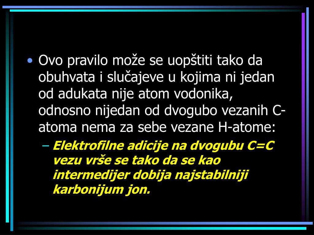 Ovo pravilo može se uopštiti tako da obuhvata i slučajeve u kojima ni jedan od adukata nije atom vodonika, odnosno nijedan od dvogubo vezanih C-atoma nema za sebe vezane H-atome: